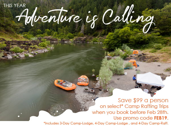 Save $99 a person on select camp rafting trips.